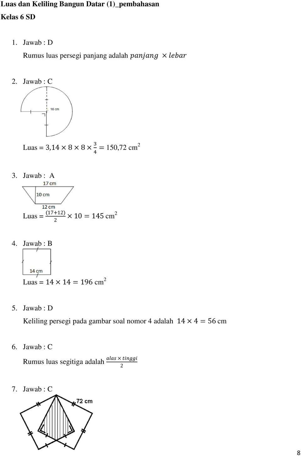 Soal ulangan harian matematika materi bangun datar kelas 4 sd terdiri dari segi banyak, luas bangun datar, dan keliling bangun datar. Contoh Soal Matematika Kelas 4 Sd Tentang Luas Dan Keliling Berbagai Contoh
