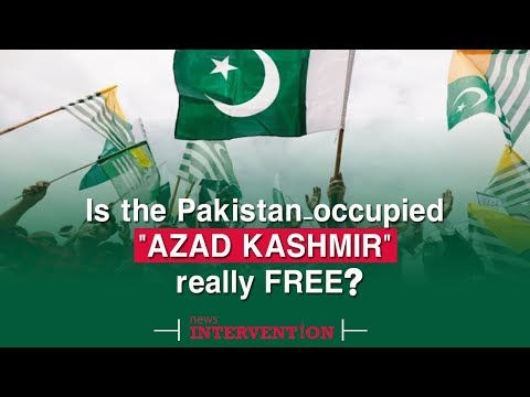 Is The Pakistan-Occupied 'Azad Kashmir' Really Free?