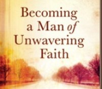 Review: Becoming a man of Unwavering Faith