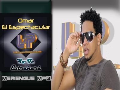 Omar El Espectacular - Yo Te Extrañare
