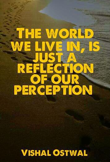 Perception quote - Vishal Ostwal