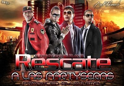 Alexis & Fido Ft. Plan B - Rescate A Las Partyseras