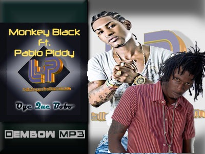 Monkey Black Ft. Pablo Piddy - Oye Que Bobo