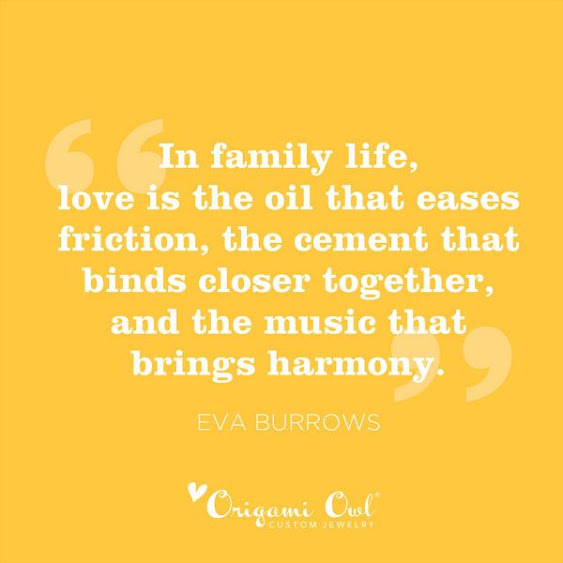 In Family Life, Love Is The Oil That Eases Friction, The Cement That Binds  Closer Together, And The Music That Brings Harmony U2013 Eva Burrows