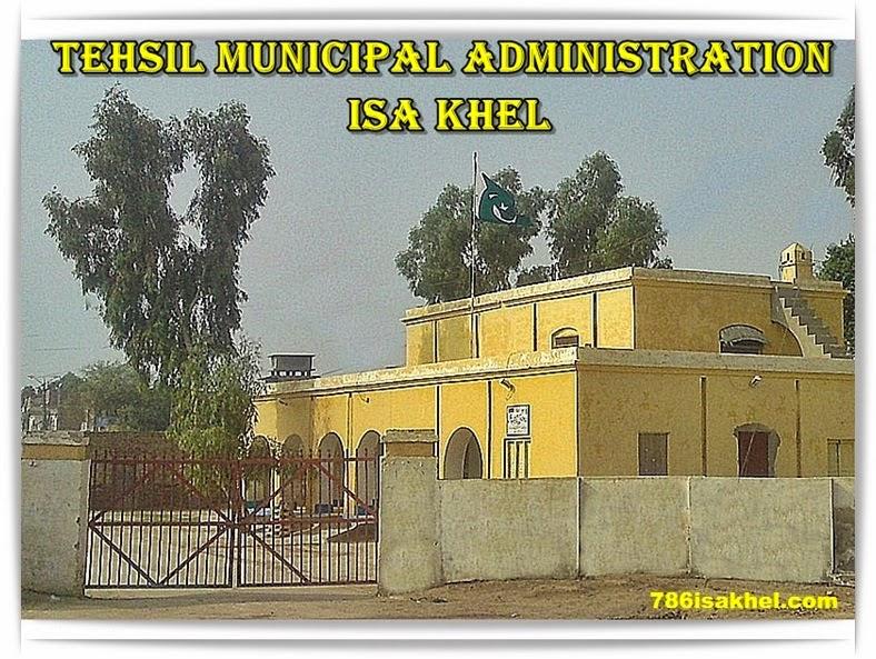TEHSIL MUNICIPAL ADMINISTRATION  ISA KHEL