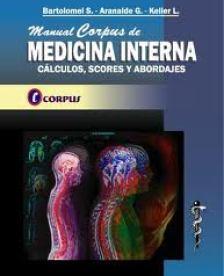 Manual Corpus de Medicina Interna. Calculos, Scores y Abordajes - S. Bartolomei - G. Aranalde - L. Keller [PDF | 2006 | 150MB] - http://descarga-gratis-libros.com/