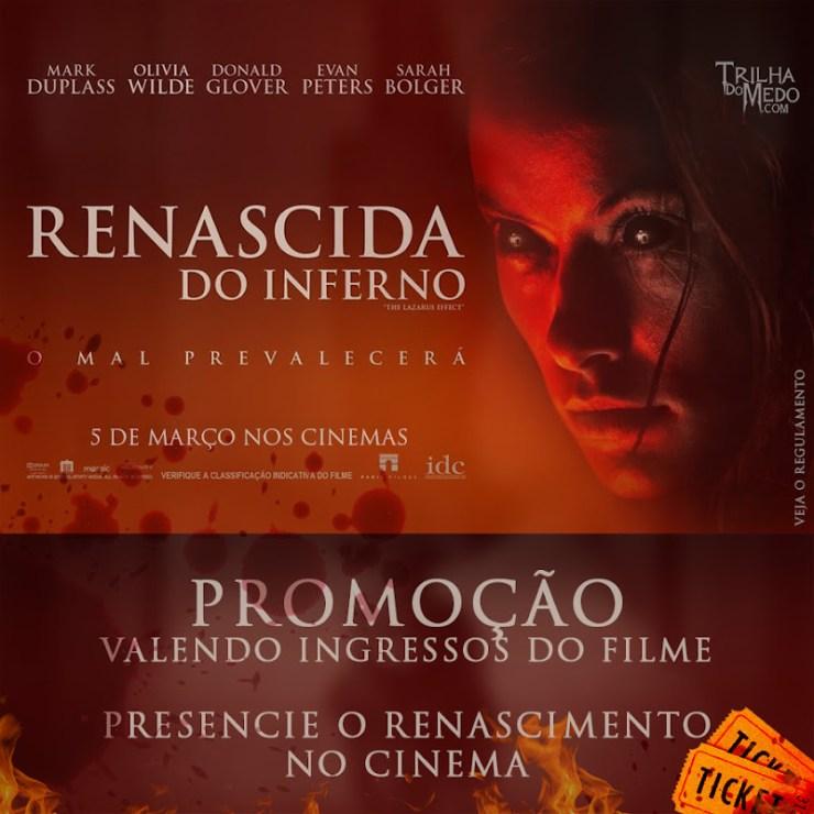 Promoção valendo ingressos do filme Renascida do Inferno