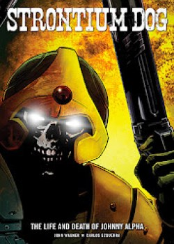 Strontium Dog - The Life and Death of Johnny Alpha