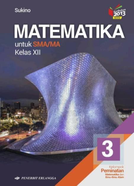 Kunci jawaban intan pariwara kelas 12 revisi 2019. Kunci Jawaban Matematika Peminatan Sukino Kelas 12 - Pusat