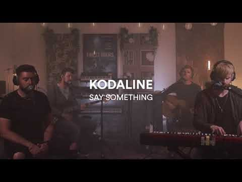 Good Songs Good Lyrics 歌詞中文翻譯: Say Something by Kodaline 中文歌詞