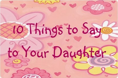10 things to say to your daughter_001
