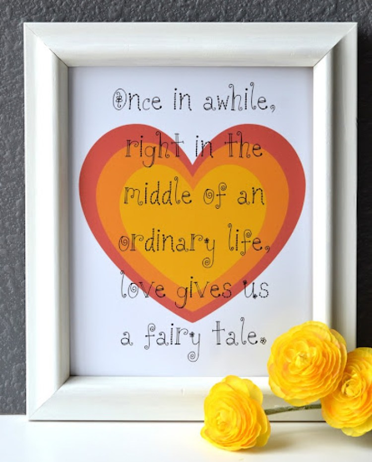 Free Printable Valentine S Quote: 'Love Gives Us A Fairy Tale': Valentine's Printable