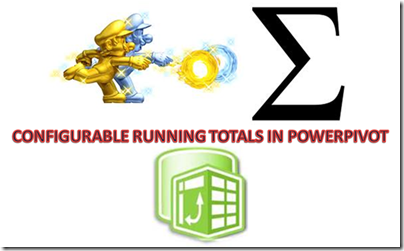 Configurable running totals in PowerPivot