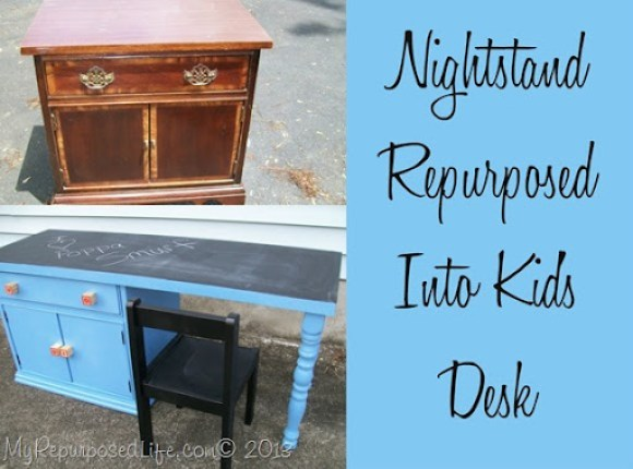 My Repurposed Life-Nightand Into Kid's Desk