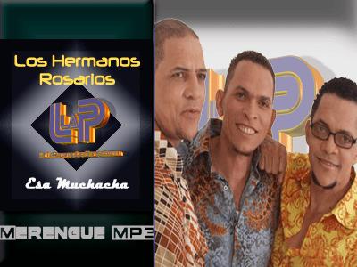 Los Hermanos Rosarios - Esa Muchacha
