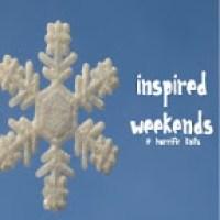 Inspired Weekends #1