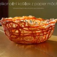 Vyrábíme košíček na velikonoční vajíčka technikou papier mâché - umělecká aktivita vhodná pro batole