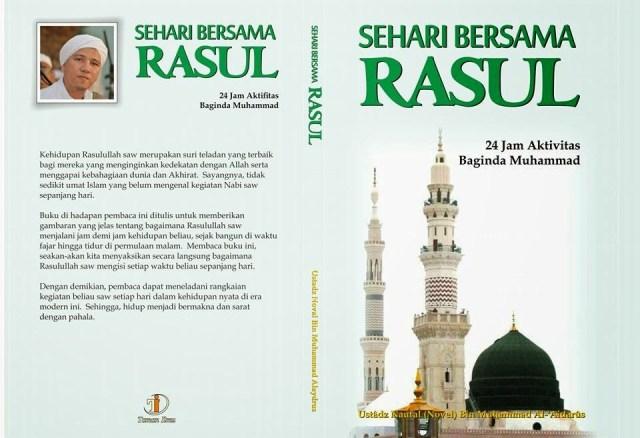 Buku Sehari Bersama Rasulullah: 24 Jam Aktivitas Baginda Muhammad karya Habib Novel bin Muhammad Alaydrus Solo