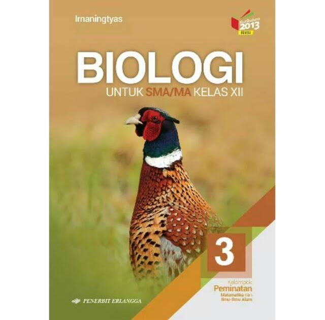 Soal apl dan perancangan interior gedung, kelas xii dpib 2 dan xii dpib 3 Buku Paket Biologi Kelas 12 Kurikulum 2013 Erlangga - Info