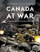 Canada at War : a Graphic History of World War Two