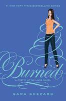 Burned : a pretty little liars novel