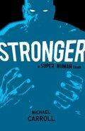 Stronger: A Super Human Clash