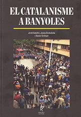 Llibres de Banyoles i del Pla de l'Estany El catalanisme a Banyoles. de Jordi Galofré, Josep Grabuleda i Xavier Crehuet