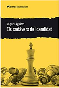Llibres de Banyoles i del Pla de l'Estany ■ Els cadàvers del candidat. de Miquel Aguirre