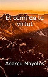 El camí de la virtut. d'Andreu Mayoles