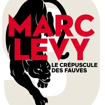 Le Crépuscule des Fauves Marc Levy