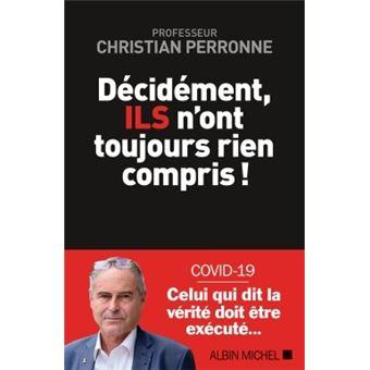 Decidement Ils n'ont toujours rien compris Christian Perronne