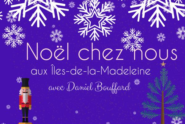 Noël aux Iles de la Madeleine