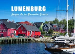 Lunenburg joyau de la Nouvelle Ecosse