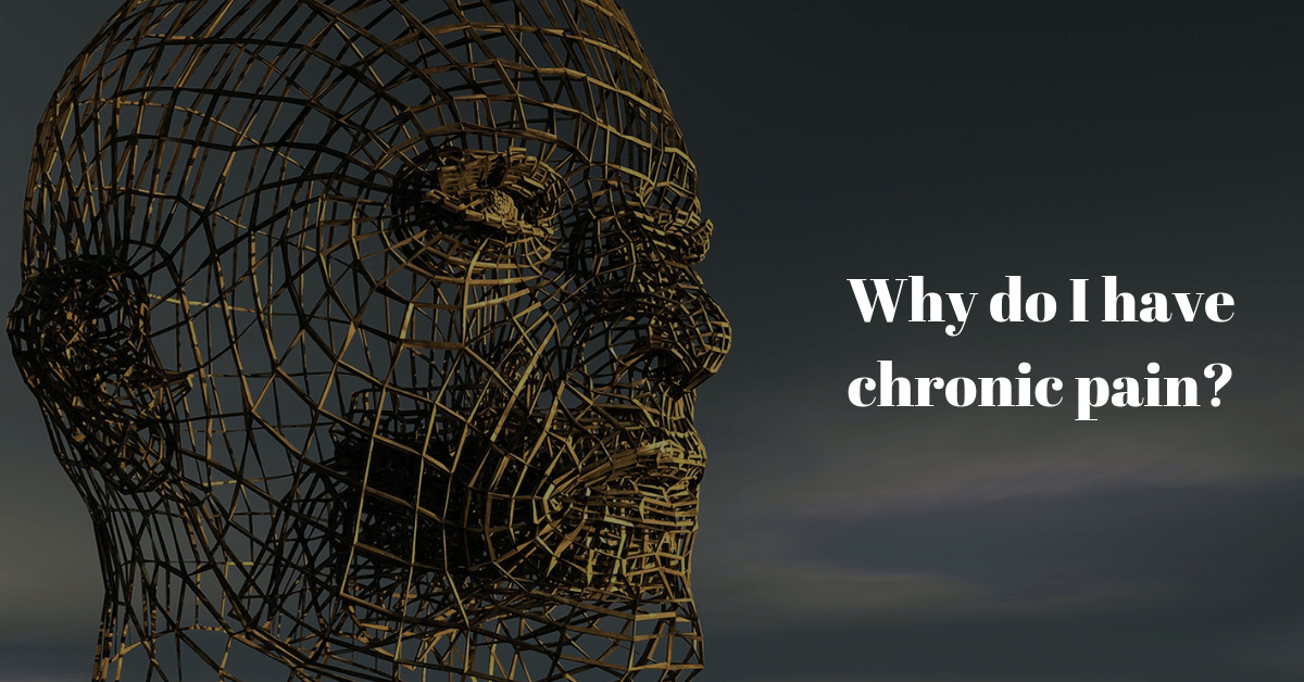Why do I have chronic pain? A simplified explanation for Fibromyalgia and other chronic pain syndromes