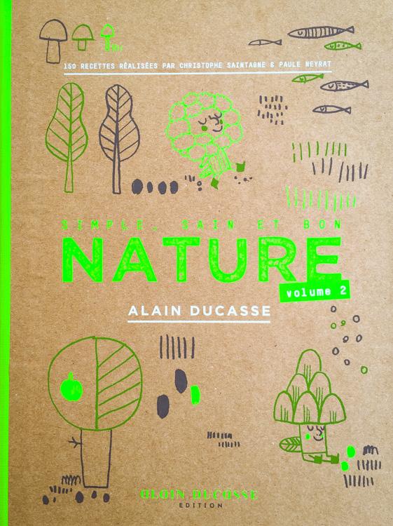 Nature volume 2 Alain Ducasse