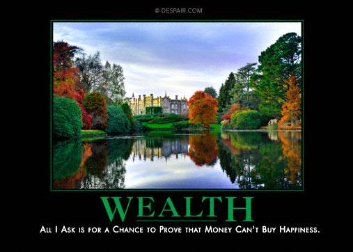 https://i1.wp.com/lib.store.yahoo.net/lib/demotivators/wealthdemotivationalposter.jpg