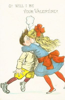 """Postcard showing girl kissing boy with the words, """"O! Will I be your Valentine?"""