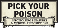 "Logo for the National Library of Medicine's traveling exhibit ""Pick Your Poison: Intoxicating Pleasures and Medical Prescriptions."""