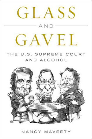 Book cover of Glass and gavel a book about alcohol and the supreme court