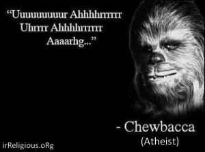 Chewbacca is an Atheist