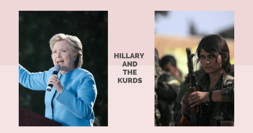 Hillary Clinton and Kurdish female fighters