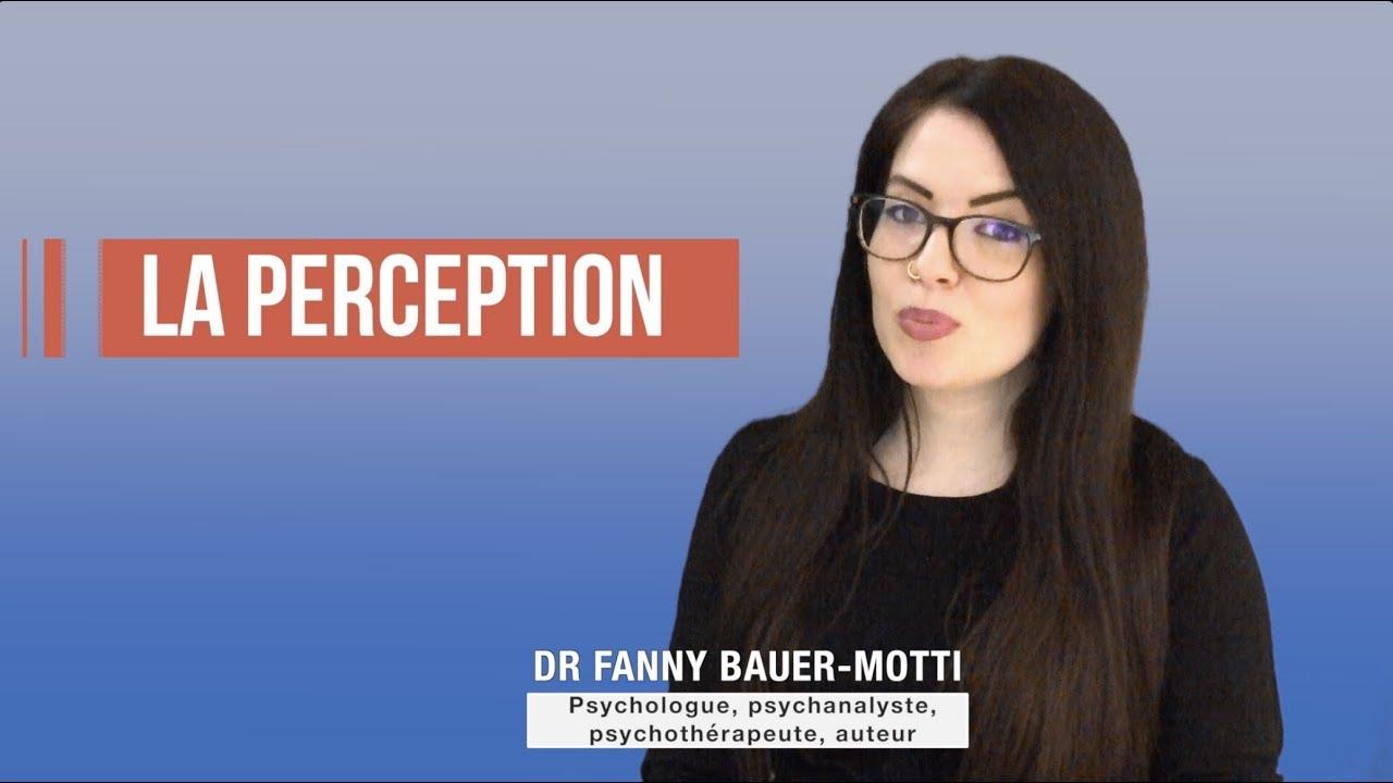 La perception – Dr Fanny Bauer-Motti