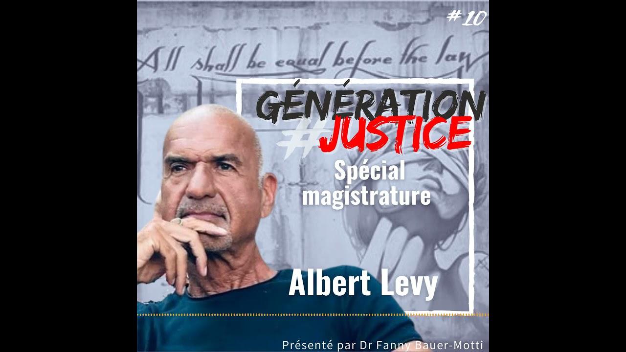 Génération justice #10 – Albert Lévy