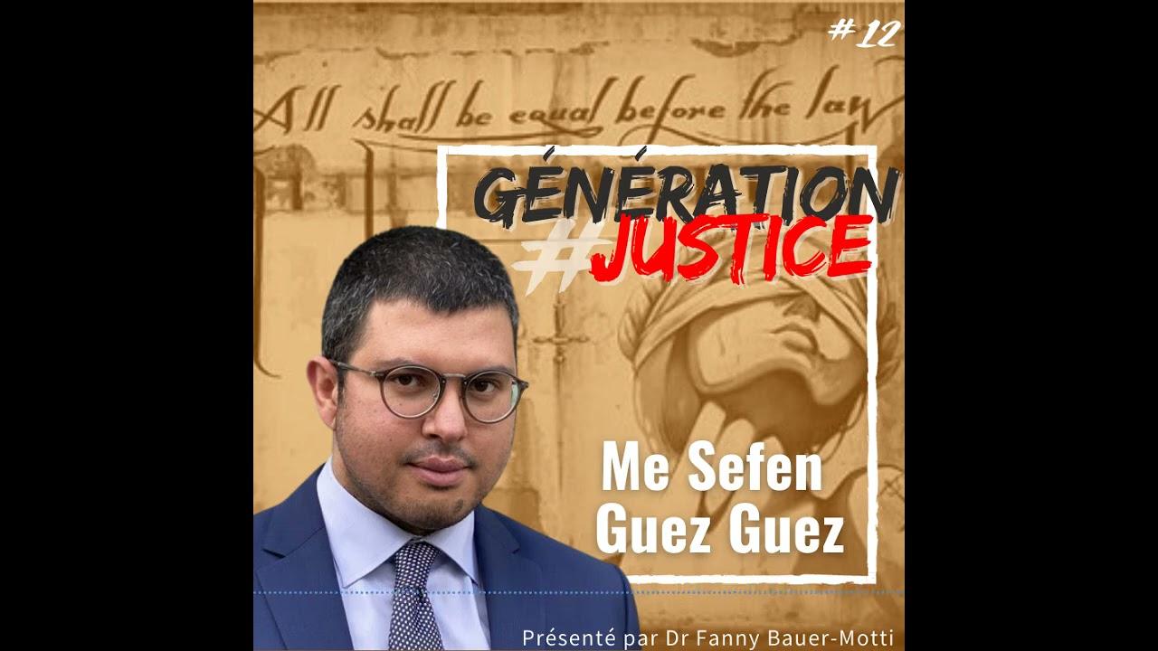 Génération justice – Me Sefen Guez Guez