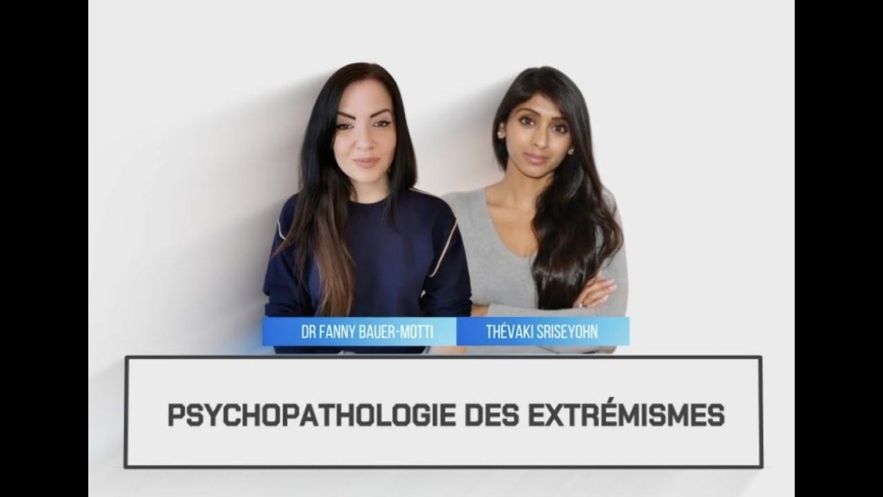 Psychopathologies des extrémismes #1
