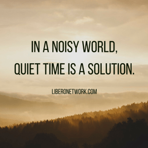 The Importance of Quiet Time | Libero
