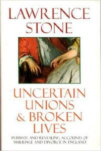 Cover of Lawrence Stone's Uncertain Unions & Broken Lives