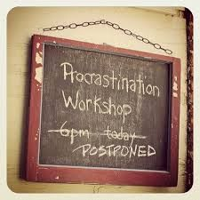 procrastination workshop sign, postponed