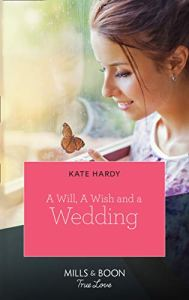 Cover of A Will A Wish and A Wedding by Kate Hardy