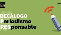 Decálogo Periodismo Responsable PDLI